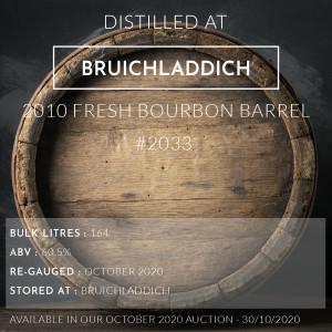 1 Bruichladdich 2010 Fresh Bourbon Barrel #2033 / Cask in storage at Bruichladdich