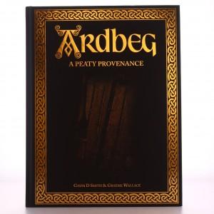 Ardbeg A Peaty Provenance by Gavin D Smith and Graeme Wallace