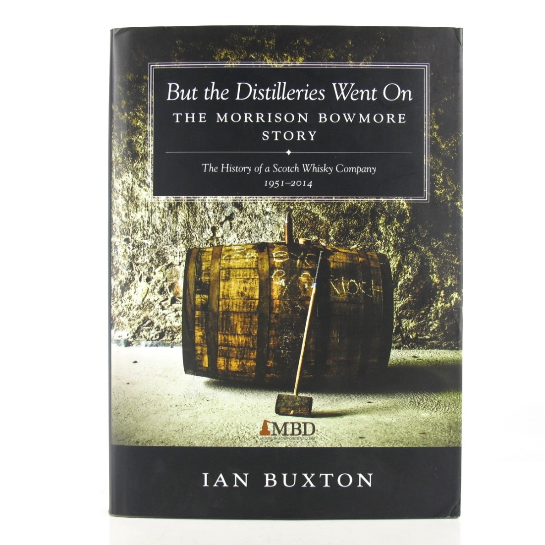 But the Distilleries Went On by Ian Buxton